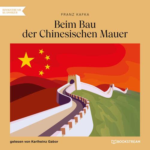Hoerbuch Beim Bau der Chinesischen Mauer - Franz Kafka - Karlheinz Gabor