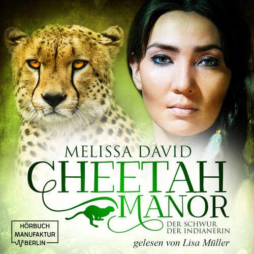Hoerbuch Der Schwur der Indianerin - Cheetah Manor, Band 3 - Melissa David - Lisa Müller