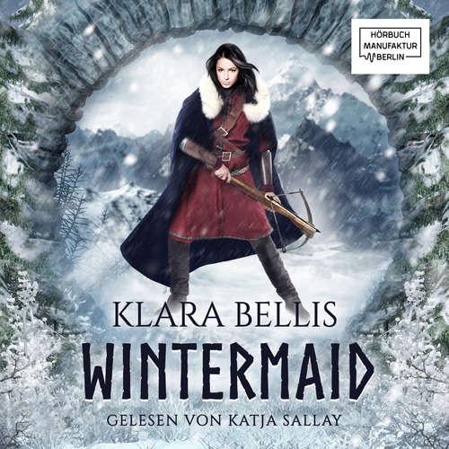 Hoerbuch Wintermaid & Höhlenbrut, Band 1: Wintermaid - Klara Bellis - Katja Sallay