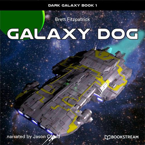 Audiobook Galaxy Dog - Dark Galaxy, Book 1 - Brett Fitzpatrick - Jason Cloud