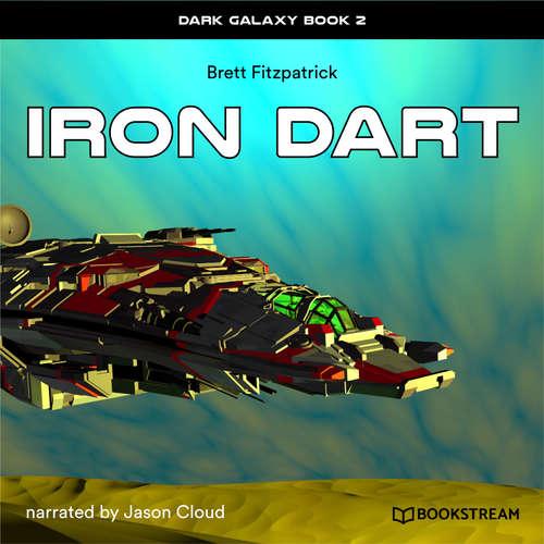 Audiobook Iron Dart - Dark Galaxy, Book 2 - Brett Fitzpatrick - Jason Cloud