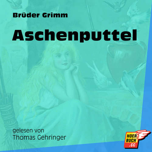 Hoerbuch Aschenputtel - Brüder Grimm - Thomas Gehringer
