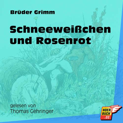 Hoerbuch Schneeweißchen und Rosenrot - Brüder Grimm - Thomas Gehringer