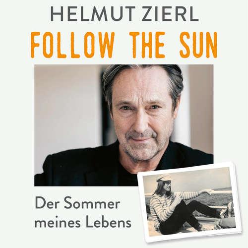 Hoerbuch Follow the sun - Der Sommer meines Lebens - Helmut Zierl - Helmut Zierl