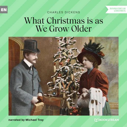 Audiobook What Christmas Is as We Grow Older - Charles Dickens - Michael Troy