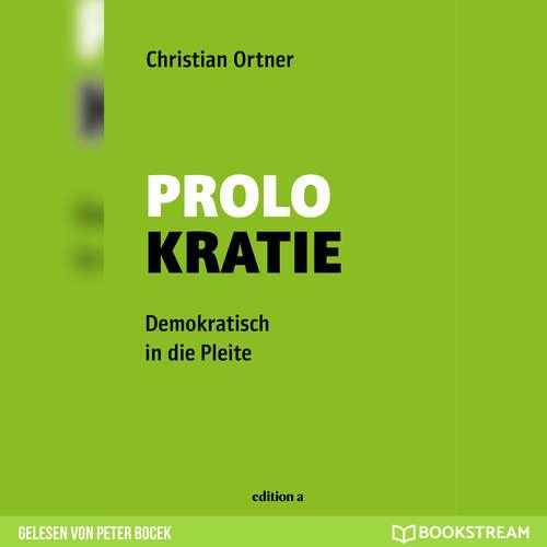 Hoerbuch Prolokratie - Demokratisch in die Pleite - Christian Ortner - Peter Bocek