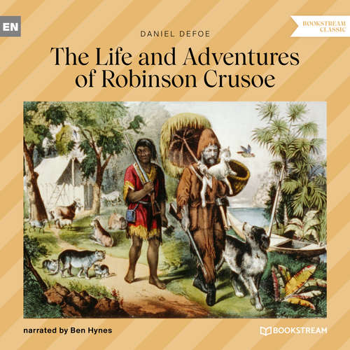 Audiobook The Life and Adventures of Robinson Crusoe - Daniel Defoe - Ben Hynes