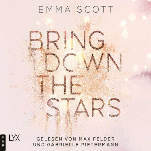 Hoerbuch Bring Down the Stars - Beautiful-Hearts-Duett, Folge 1 - Emma Scott - Gabrielle Pietermann