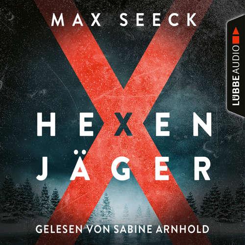 Hoerbuch Hexenjäger - Jessica-Niemi-Reihe, Teil 1 - Max Seeck - Sabine Arnhold
