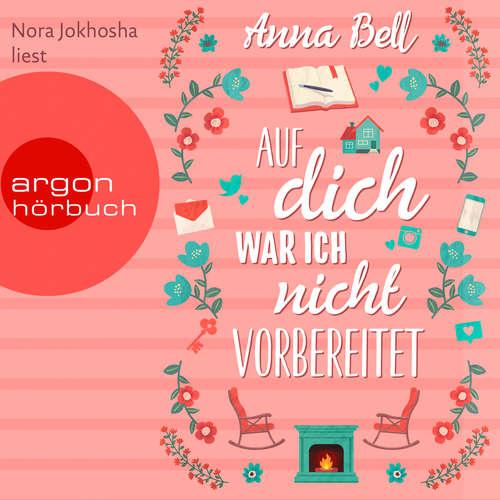 Hoerbuch Auf dich war ich nicht vorbereitet - Anna Bell - Nora Jokhosha