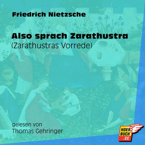 Hoerbuch Also sprach Zarathustra (Zarathustras Vorrede) (Ungekürzt) - Friedrich Nietzsche - Thomas Gehringer