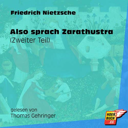 Hoerbuch Also sprach Zarathustra (Zweiter Teil) (Ungekürzt) - Friedrich Nietzsche - Thomas Gehringer