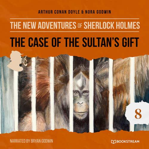 Audiobook The Case of the Sultan's Gift - The New Adventures of Sherlock Holmes, Episode 8 - Sir Arthur Conan Doyle - Bryan Godwin