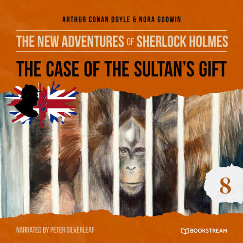 Audiobook The Case of the Sultan's Gift - The New Adventures of Sherlock Holmes, Episode 8 - Sir Arthur Conan Doyle - Peter Silverleaf