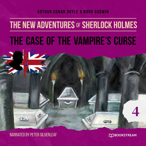 Audiobook The Case of the Vampire's Curse - The New Adventures of Sherlock Holmes, Episode 4 - Sir Arthur Conan Doyle - Peter Silverleaf