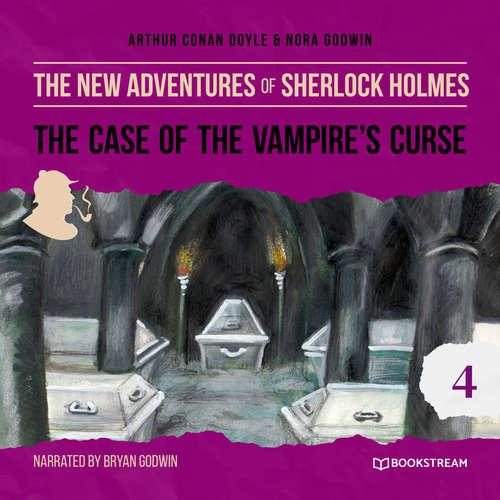 Audiobook The Case of the Vampire's Curse - The New Adventures of Sherlock Holmes, Episode 4 - Sir Arthur Conan Doyle - Bryan Godwin