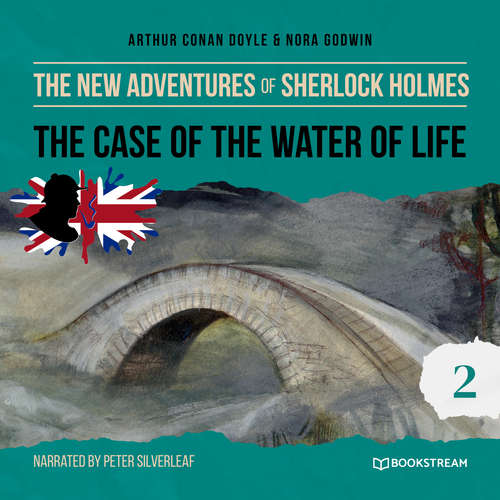 Audiobook The Case of the Water of Life - The New Adventures of Sherlock Holmes, Episode 2 - Sir Arthur Conan Doyle - Peter Silverleaf
