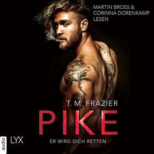 Hoerbuch Pike - Er wird dich retten - Pike-Duett, Teil 2 - T. M. Frazier - Martin Bross