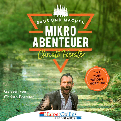 Hoerbuch Mikroabenteuer - Das Motivationsbuch - Christo Foerster - Christo Foerster