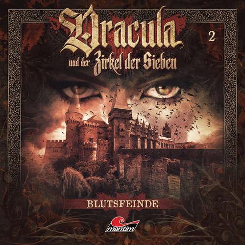 Hoerbuch Dracula und der Zirkel der Sieben, Folge 2: Blutsfeinde - Marc Freund - Torsten Michaelis