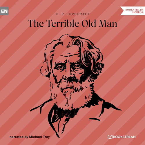 Audiobook The Terrible Old Man - H. P. Lovecraft - Michael Troy