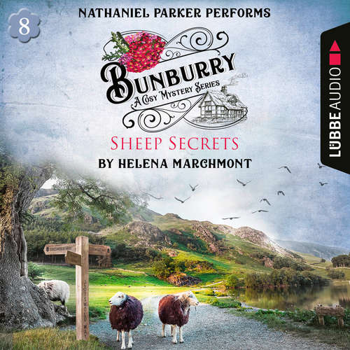 Audiobook Bunburry - Sheep Secrets - A Cosy Mystery Series, Episode 8 - Helena Marchmont - Nathaniel Parker