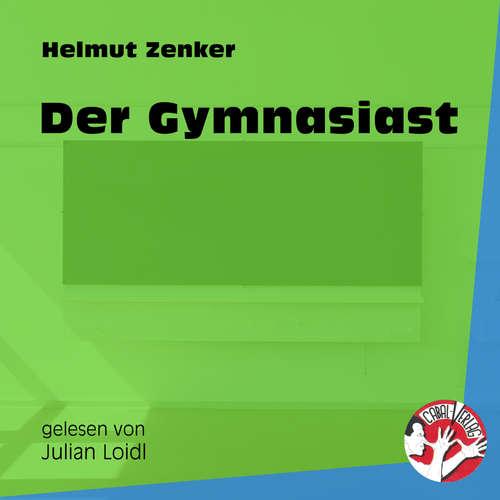 Hoerbuch Der Gymnasiast - Helmut Zenker - Julian Loidl