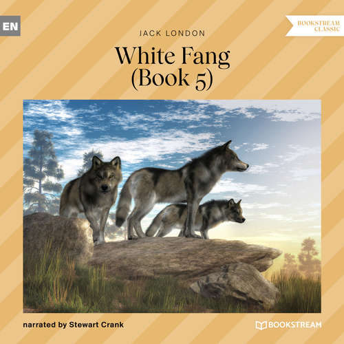 Audiobook White Fang, Book 5 - Jack London - Stewart Crank