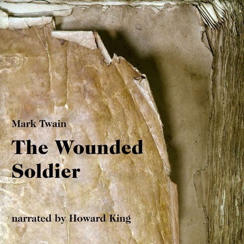 Audiobook The Wounded Soldier - Mark Twain - Howard King