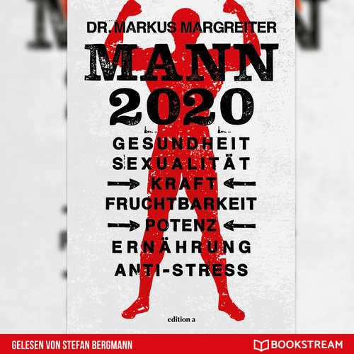 Hoerbuch Mann 2020 - Gesundheit, Sexualität, Kraft, Fruchtbarkeit, Potenz, Ernährung, Anti-Stress - Markus Margreiter - Stefan Bergmann
