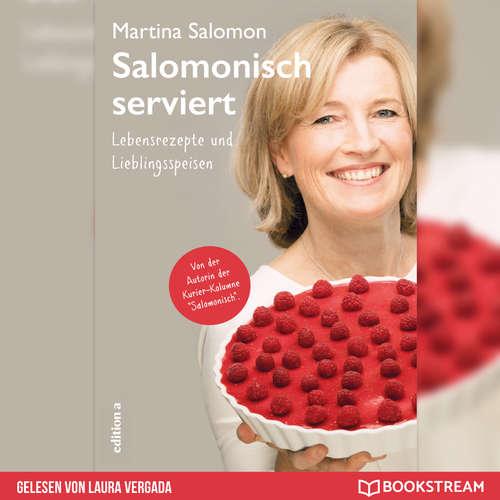 Hoerbuch Salomonisch serviert - Lebensrezepte und Lieblingsspeisen - Martina Salomon - Laura Vergada