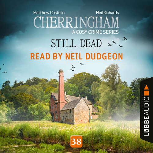 Audiobook Still Dead - Cherringham - A Cosy Crime Series, Episode 38 - Matthew Costello - Neil Dudgeon