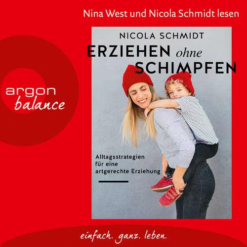 Hoerbuch Erziehen ohne Schimpfen - Alltagsstrategien für eine artgerechte Erziehung - Nicola Schmidt - Nicola Schmidt