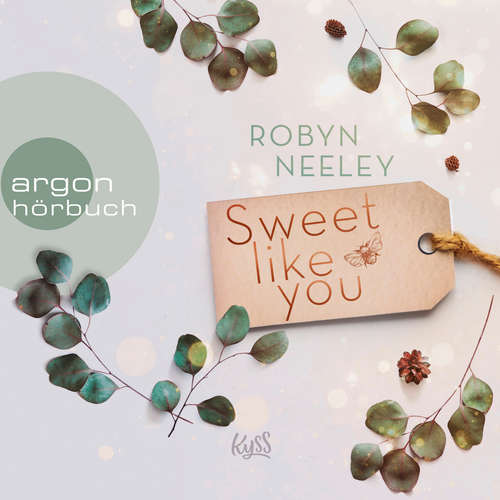 Hoerbuch Sweet like you - Honey-Springs-Reihe, Band 1 - Robyn Neeley - Christiane Marx