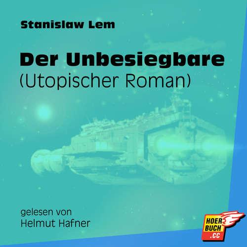 Hoerbuch Der Unbesiegbare (Utopischer Roman) (Ungekürzt) - Stanislaw Lem - Helmut Hafner