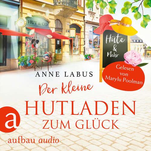 Hoerbuch Der kleine Hutladen zum Glück - Wege ins Glück, Band 2 - Anne Labus - Marylu Poolman