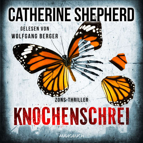 Hoerbuch Knochenschrei - Zons-Thriller, Band 8 - Catherine Shepherd - Wolfgang Berger