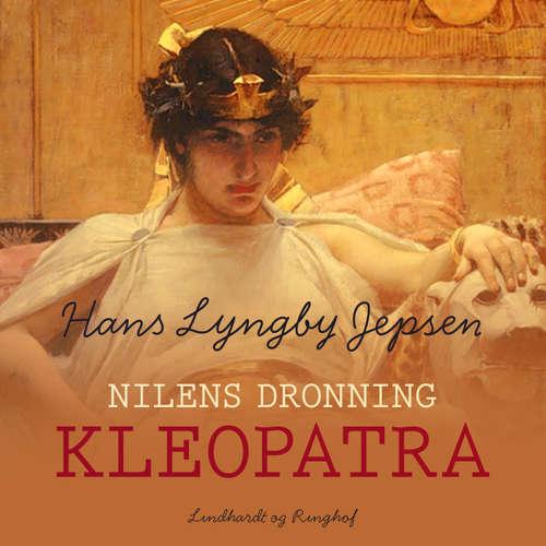 Audiokniha Nilens dronning: Kleopatra - Hans Lyngby Jepsen - Troels Møller