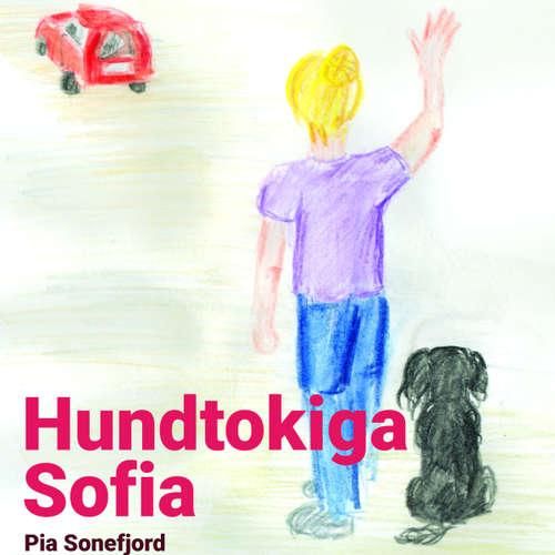 Audiokniha Hundtokiga Sofia - Pia Sonefjord - Asta Kamma August