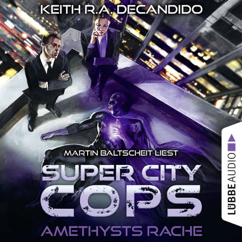 Hoerbuch Super City Cops, Folge 1: Amethysts Rache - Keith R.A. DeCandido - Martin Baltscheit