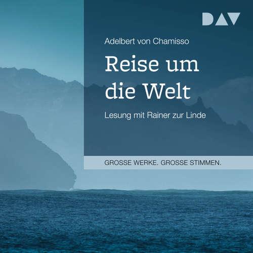 Hoerbuch Reise um die Welt - Adelbert von Chamisso - Rainer zur Linde