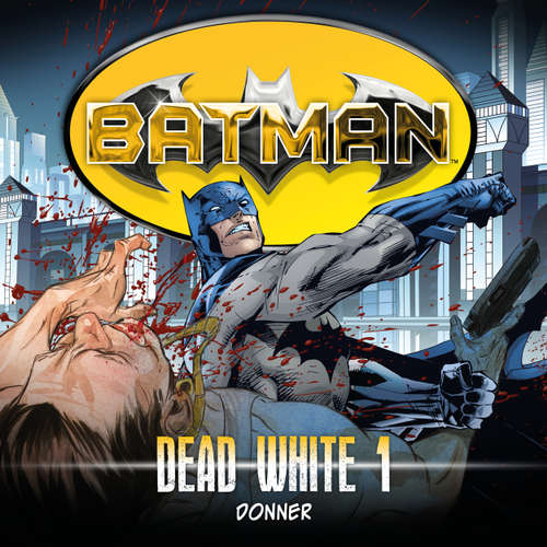 Batman, Dead White, Folge 1: Donner