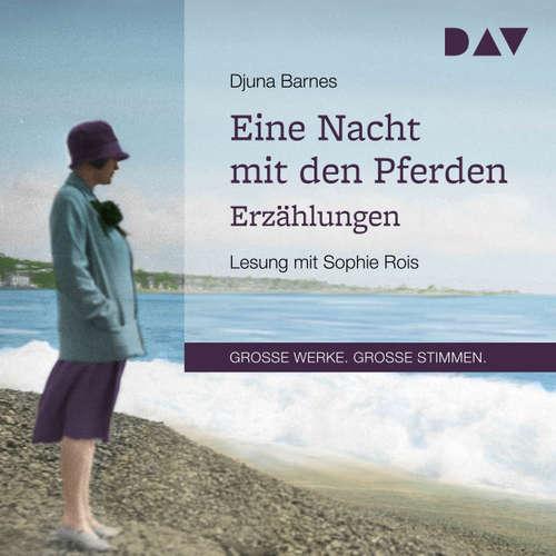 Hoerbuch Eine Nacht mit den Pferden. Erzählungen - Djuna Barnes - Sophie Rois