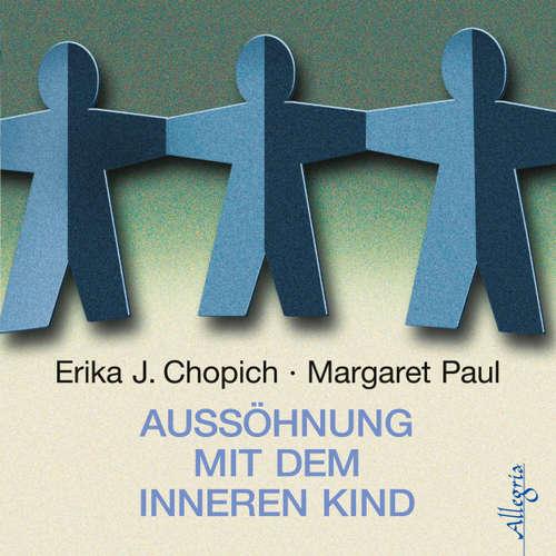 Hoerbuch Aussöhnung mit dem inneren Kind - Erika J. Chopich - Susanne Aernecke