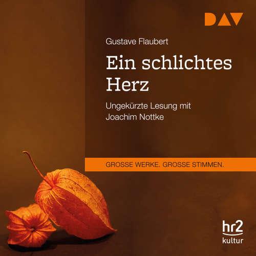 Hoerbuch Ein schlichtes Herz - Gustave Flaubert - Joachim Nottke