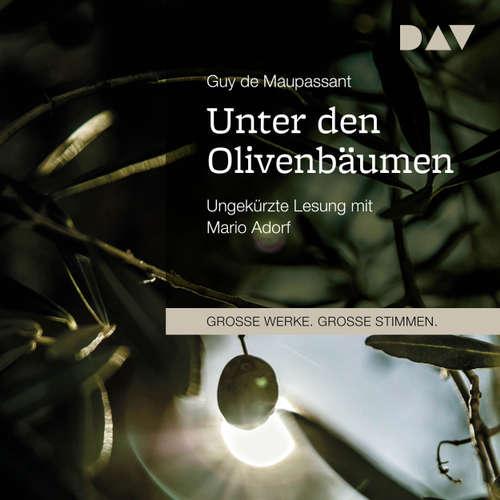 Hoerbuch Unter den Olivenbäumen - Guy de Maupassant - Mario Adorf