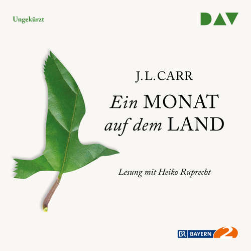 Hoerbuch Ein Monat auf dem Land - J. L. Carr - Heiko Ruprecht