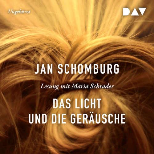 Hoerbuch Das Licht und die Geräusche - Jan Schomburg - Maria Schrader
