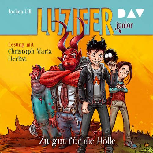 Hoerbuch Luzifer Junior, Teil 1: Zu gut für die Hölle - Jochen Till - Christoph Maria Herbst