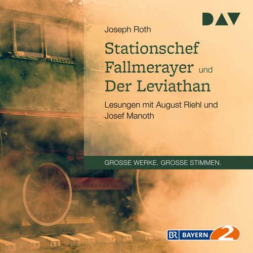 Hoerbuch Stationschef Fallmerayer und der Leviathan - Joseph Roth - August Riehl